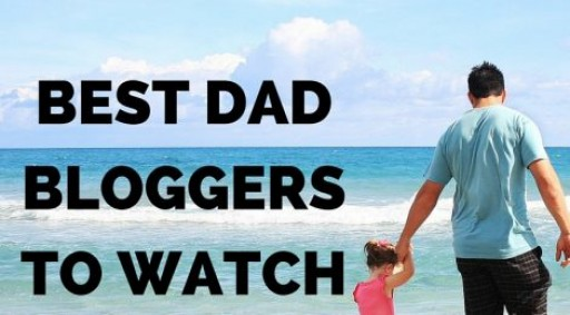 Influencer Marketing - BEST DAD BLOGGERS to WATCH