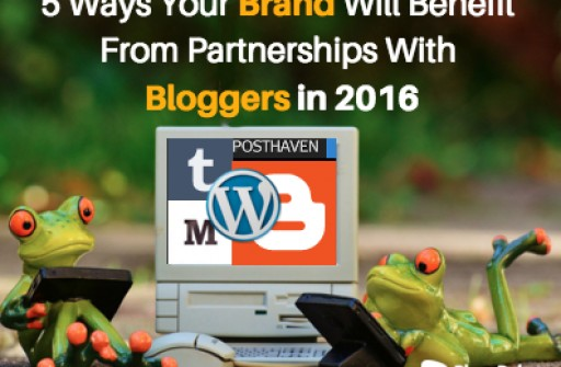 Why Brands Need to Work With Bloggers in 2016 by BlogsRlease